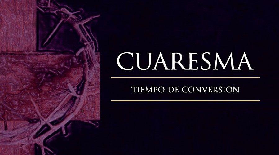 CUARESMA 2018 – Unidad Pastoral del Centro